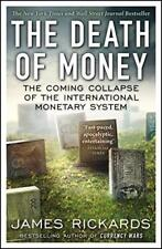 The Death of Money: The Coming Collapse of the International Monetary System by