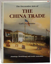 Decorative Arts of the China Trade Paintings Furnishings Exotic Curiosities
