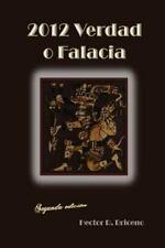 2012 Verdad o Falacia : El Vaticinio Maya by Hector Briceno (2015, Paperback,...