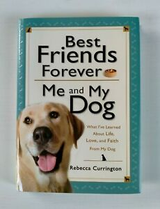 Best Friends Forever: Me and My Dog by Rebecca Currington. HC. Pets/ Inspiration