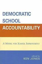 Democratic School Accountability: A Model for School Improvement-ExLibrary