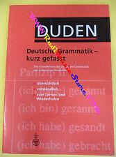 book libro DEUTSCHE GRAMMATIK KURZ GEFASST DUDEN 2003 tedesco (L22)