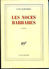 LES NOCES BARBARES - Yann Queffélec - NRF 1985