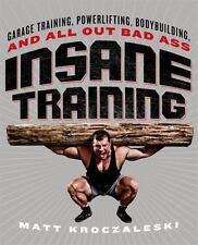 Insane Training by Matt Kroczaleski (2014, Paperback)