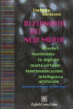 DIZIONARIO DEI NEW MEDIA. INTERNET, MULTIMEDIA, TV DIGITALE, REALTÀ VIRTUALE, TE