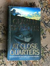 At Close Quarters by Gerald Seymour (paperback) 1988