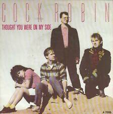 Cock Robin - Thought You Were On My Side/Peace On Earth (Vinyl-Single 1985) !!!