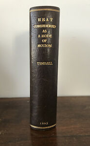 Heat Considered as a Mode of Motion 1865 John Tyndall
