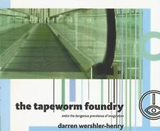 The Tapeworm Foundry: And or the Dangerous Prevalence of Imagination-ExLibrary