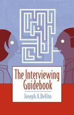 The Interviewing Guidebook by Joseph A. DeVito (2007, Paperback)