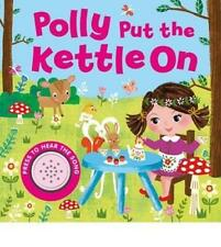 Baby/Kids Sound book Polly put the Kettle On hardback Good!!!