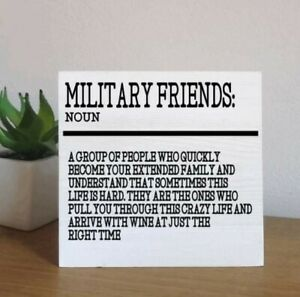 Standing plaque military friends home decor- Military Theme