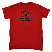 Funny Novelty T-Shirt Mens tee TShirt - If Its Not A German Shepherd Its Just A