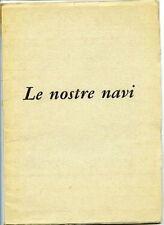Le nostre navi - Ufficio documentazione del Ministero della Difesa-Marina 1960.