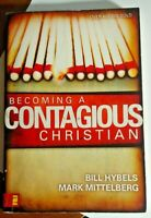 Becoming a Contagious Christian: Six Sessions on Communicating Your Faith in a S
