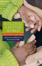 Building a Better World: Faith at Work for Change in Society - New Book Malcolm