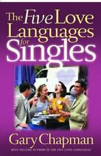 The Five Love Languages for Singles (Chapman, Gary) Chapman, Gary Paperback