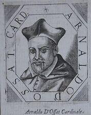 ARNALDO D'OSSAT CARDINAL , Arnaud d'Ossat, ( 1537 - 1604 ) Diplomate et prélat f