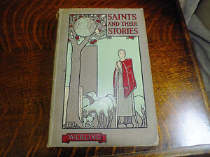 Saints And Their Stories Peggy Webling Illustrated Cayley Robinson 1919