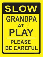 "SLOW  GRANDPA  AT PLAY  9"" x 12"" ALUMINUM SIGN - new - YELLOW & BLACK, road sign"