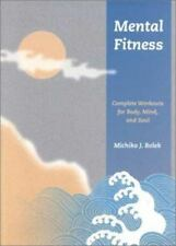 Mental Fitness: Complete Workouts For Body, Mind, And Soul