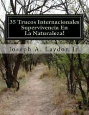 35 Trucos Internacionales Supervivencia en la Naturaleza! by Joseph Laydon...