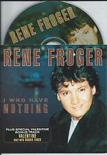 RENE FROGER - I who have nothing (+ DUET BOBBIE EAKES) CD SINGLE 2TR 1998 RARE!