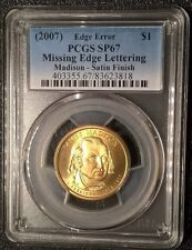 2007  Madison Dollar  Missing Edge Lettering  PCGS SP67 Satin   mint error