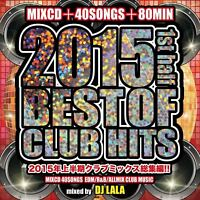 DJ LALA-BEST OF CLUB HITS 2015-1ST HALF--JAPAN CD E25