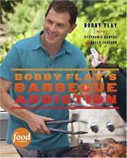 Bobby Flay's Barbecue Addiction by Sally Jackson, Bobby Flay and Stephanie...