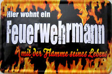 Blechschild Schild 20x30 cm - Feuerwehrmann Flamme seines Lebens Feuerwehr