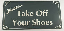 Please Take Your Shoes Off Sign Plaque Outdoor UV Rated Indoor Remove Boots