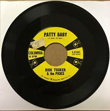 "Rick Tucker & Picks - ""Patty Baby"" / ""Don't Do Me This Way!"" 7"" Single 45 Rpm"