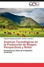 Avances Tecnológicos en la Producción de Biogas : Perspectivas y Retos (2012,...