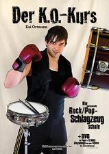 Der K.O.-Kurs - Die umfassende Rock/Pop-Schlagzeugschule Schlagzeug Drums lernen