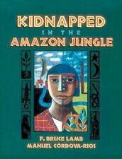 Kidnapped in the Amazon Jungle, F. Bruce Lamb, Manuel Cordova-Rios, Good Book
