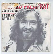 Gerard PALAPRAT 45T SP  EVE, JE T'AIME - LE GRAND BATEAU - AZ SG 402 F Reduit