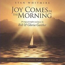 Joy Comes in the Morning by Stan Whitmire (CD, Jul-2009, CMD/Green Hill)