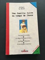 Une Famille juive au temps de Jésus   Le Mouël Gilbert   Bon état
