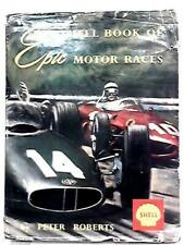THE SHELL BOOK OF EPIC MOTOR RACES, ROBERTS, ARCO PUBLISHING, NEW HARDBOUND