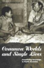 Common Worlds and Single Lives: Constituting Knowledge in Pacific Societies (Exp