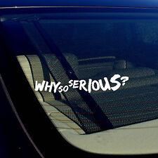 "Joker Why So Serious Super Bad Evil Body Window Car White Sticker Decal 7.5"""