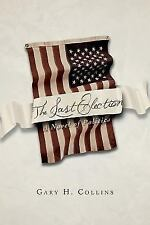 The Last Election : A Novel of Politics by Gary H. Collins (2014, Paperback)