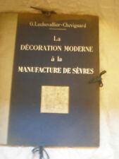 LA DECORATION MODERNE A LA MANUFACTURE DE SEVRES 1930 LECHEVALLIER CHEVIGNARD