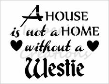 """""""WESTIE HOME"""" House Dog Breed Saying 8.5"""" x 11"""" Stencil Plastic Sheet NEW S303"""