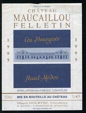 étiquette Château MAUCAILLOU FELLETIN. 1995. HAUT-MEDOC. CRU Bourgeois.