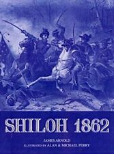 Trade Editions: Shiloh 1862 : The Death of Innocence by James Arnold (2000)