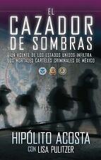 El cazador de sombras: Un agente de los Estados Unidos infiltra los mortales