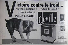 PUBLICITÉ PRESSE 1962 POELE A MAZOUT DEVILLE - BOULEDOGUE - ADVERTISING