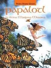 Papalotl : La úLtima Mariposa Monarca by Pedro Reyes Ginori (2014, Hardcover)